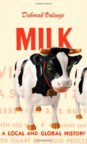 Milk: A Local And Global History