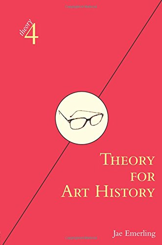 Theory For Art History: Adapted From Theory For Religious Studies, By William E. Deal And Timothy K. Beal (Theory4)