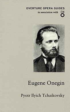 Eugene Onegin (Overture Opera Guides)