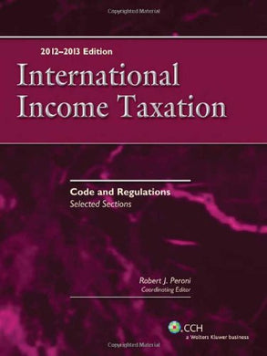 International Income Taxation: Code And Regulations-Selected Sections (2012-2013 Edition)