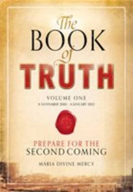 The Book Of Truth: Volume One: The Second Coming