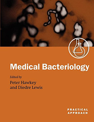 Medical Bacteriology: A Practical Approach (Practical Approach Series)