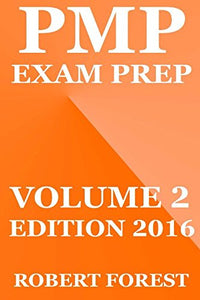 Pmp Exam Prep: Pmp Exam Preparation Ultimate - Edition 2016 - Volume 2 (Pmp Exam Prep Ultimate Edition)