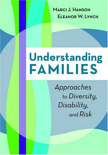 Understanding Families: Approaches To Diversity, Disability, And Risk
