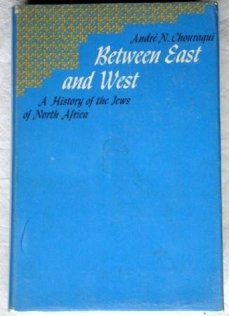 Between East And West : A History Of The Jews Of North Africa