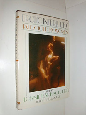 Erotic Interludes: Tales Told By Women