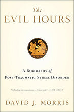 Load image into Gallery viewer, The Evil Hours: A Biography Of Post-Traumatic Stress Disorder