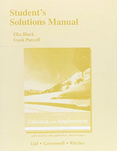 Student'S Solutions Manual For Calculus With Applications And Calculus With Applications, Brief Version