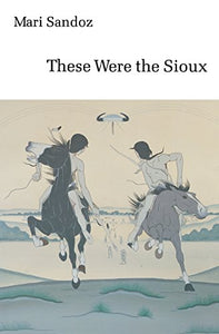 These Were The Sioux (Bison Book S)