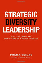 Load image into Gallery viewer, Strategic Diversity Leadership: Activating Change And Transformation In Higher Education