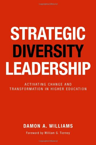 Strategic Diversity Leadership: Activating Change And Transformation In Higher Education