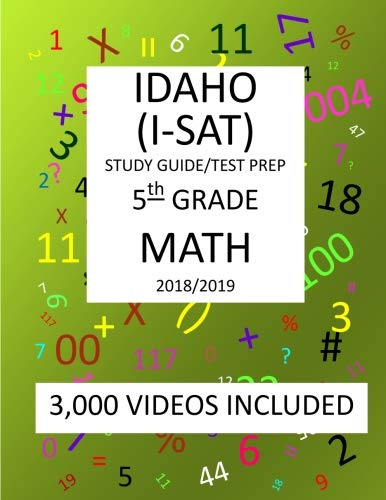 5Th Grade  Idaho  I-Sat, 2019  Math, Test Prep:: 5Th Grade Idaho  Standards  Achievement  Test  2019 Math Test Prep/Study Guide