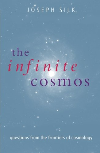 The Infinite Cosmos: Questions From The Frontiers Of Cosmology