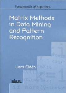 Matrix Methods In Data Mining And Pattern Recognition (Fundamentals Of Algorithms)