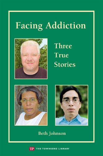 Facing Addiction: Three True Stories (Townsend Library)