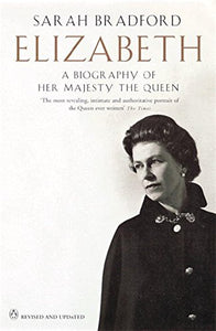 Elizabeth Revised And Updated: A Biography Of Her Majesty The Queen (Penguin Literary Biographies)