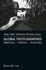 Global Photographies: Memory  History  Archives (Image)