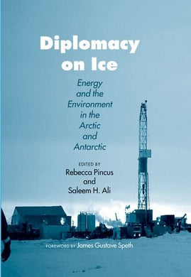 Diplomacy On Ice: Energy And The Environment In The Arctic And Antarctic