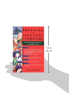 Breaking Into Japanese Literature: Seven Modern Classics In Parallel Text