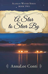A Star To Steer By (Alaskan Waters Series)