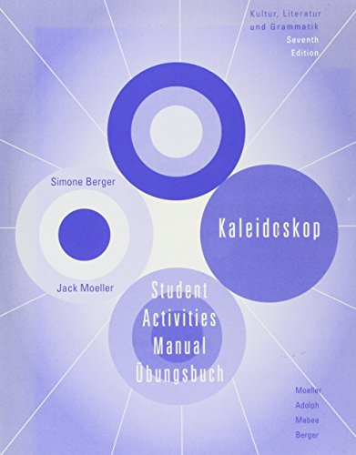 Student Activities Manual: Used With ...Moeller-Kaleidoskop: Kultur, Literatur Und Grammatik