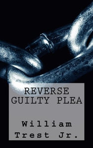 Reverse Guilty Plea