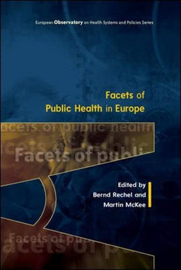 Facets Of Public Health In Europe (Uk Higher Education Humanities & Social Sciences Health & So)