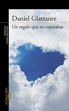 Un Regalo Que No Esperabas / A Gift You Weren?T Hoping For (Spanish Edition)