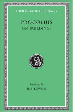 Procopius, Vol. 7: On Buildings, General Index (Loeb Classical Library, No. 343) (English And Greek Edition)