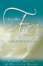 Load image into Gallery viewer, I Saw His Face Before Me - Living With Sickle Cell Anemia