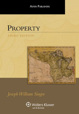 Property, 3Rd Edition (Aspen Treatise Series)
