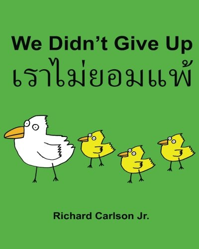 We Didnt Give Up : Children'S Picture Book English-Thai (Bilingual Edition)
