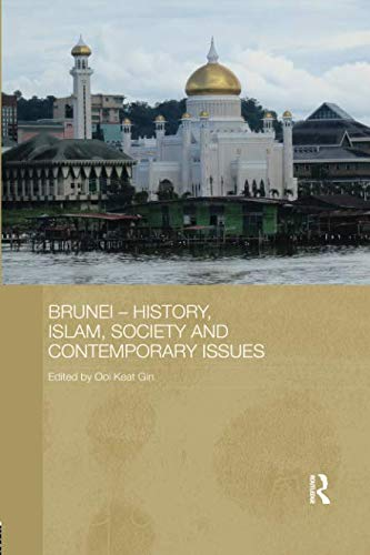 Brunei  History, Islam, Society And Contemporary Issues (Routledge Contemporary Southeast Asia Series)