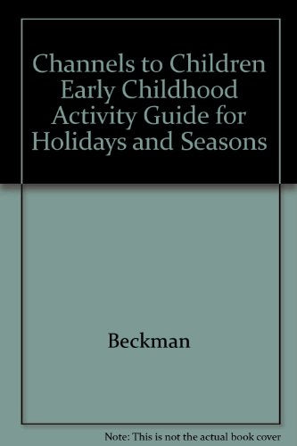 Channels To Children Early Childhood Activity Guide For Holidays And Seasons