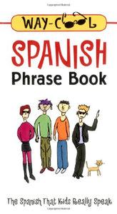 Way-Cool Spanish Phrase Book : The Spanish That Kids Really Speak