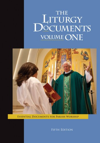The Liturgy Documents, Volume One: Fifth Edition: Essential Documents For Parish Worship