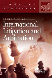 Principles Of International Litigation And Arbitration (Concise Hornbook Series)