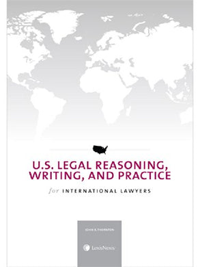 U.S. Legal Reasoning, Writing, And Practice For International Lawyers (2014)