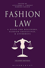Load image into Gallery viewer, Fashion Law: A Guide For Designers, Fashion Executives, And Attorneys