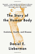 Load image into Gallery viewer, The Story Of The Human Body: Evolution, Health, And Disease