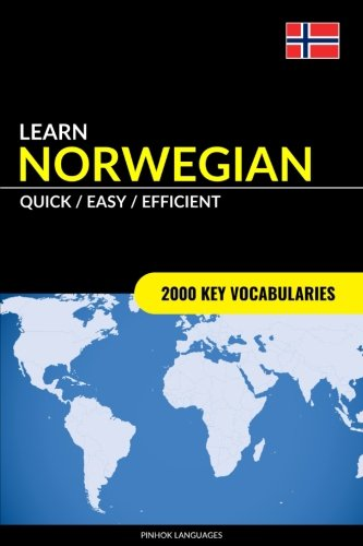 Learn Norwegian - Quick / Easy / Efficient: 2000 Key Vocabularies