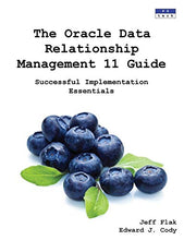 Load image into Gallery viewer, The Oracle Data Relationship Management 11 Guide: Successful Implementation Essentials