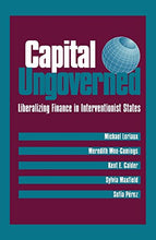 Load image into Gallery viewer, Capital Ungoverned: Liberalizing Finance In Interventionist States