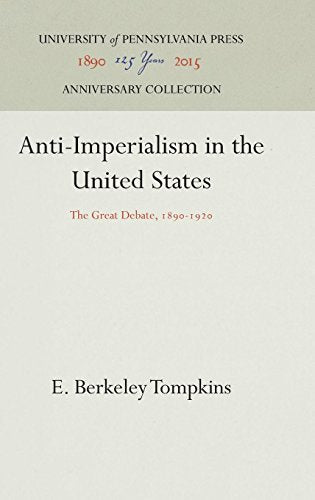 Anti-Imperialism In The United States: The Great Debate, 1890-1920