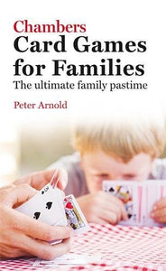 Chambers Card Games For Families: The Ultimate Family Pastime
