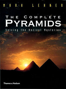 The Complete Pyramids: Solving The Ancient Mysteries (The Complete Series)