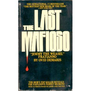 The Last Mafioso: The Treacherous World Of Jimmy Fratianno