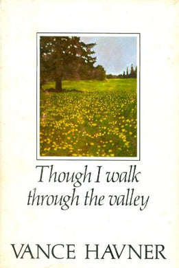 Though I Walk Through The Valley