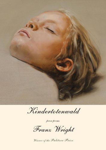 Kindertotenwald: Prose Poems