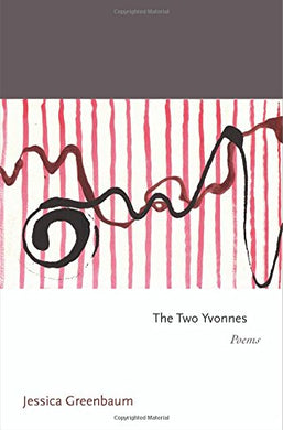 The Two Yvonnes: Poems (Princeton Series Of Contemporary Poets)